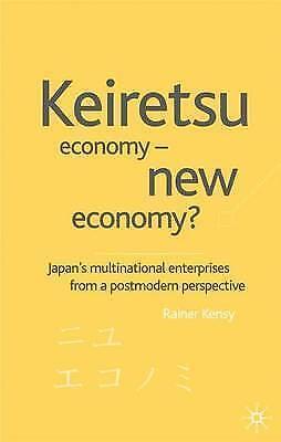 Keiretsu Economy - New Economy?: Japan's Multinational Enterprises from a Postm