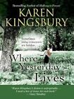 Where Yesterday Lives Sometimes Today S Answers Are Hidden by Karen K