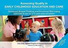 Assessing Quality in Early Childhood Education and Care: Sustained Shared Thinking and Emotional Well-being (SSTEW) Scale for 2-5-year-olds provision by Denise Kingston, Edward Melhuish, Iram Siraj (Spiral bound, 2015)