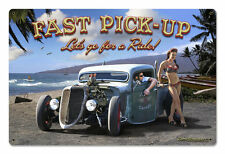 Fast Pick Up Rat Hot Rod V8 USA Pin Up California Retro Sign Blechschild Schild