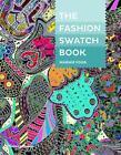 The Fashion Swatch Book von Marnie Fogg (2014, Gebundene Ausgabe)