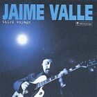 Third Voyage by Jaime Valle (CD, Apr-2004, WorldJazz)