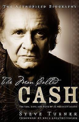 1 of 1 - The Man Called Cash: The Life, Love, and Faith of an American Legend, Steve Turn
