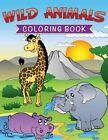 Wild Animals Coloring Book by Speedy Publishing LLC (Paperback / softback, 2014)