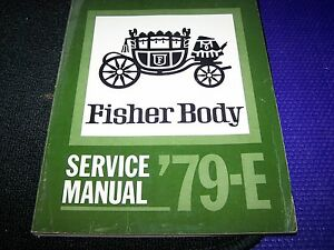 General Motors Fisher Body Factory Service Manual For 1979 E Body