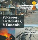 Volcanoes, Earthquakes, & Tsunamis by Chance Parker (Hardback, 2014)
