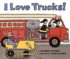 I Love Trucks! by Philemon Sturges (1998, Hardcover)