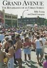Grand Avenue: The Renaissance of an Urban Street by Professor Billie Young, David Lanegran (Paperback / softback, 1995)