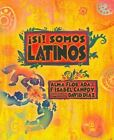 Si! Somos Latinos: Yes! We Are Latinos by Alma Flor Ada (Paperback / softback, 2014)