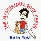 The Mysterious Sock Caper by Beth Yost (Paperback / softback, 2007)