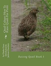 Raising Quail: Quail Culture: How to Raise Quails for Profit : Raising Quail...