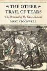The Other Trail of Tears: The Removal of the Ohio Indians by Mary Stockwell (Paperback, 2016)