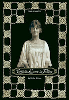 Corticelli 3 C.1917 Lessons In Tatting Laces & Vintage Garments