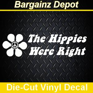Flower Peace Sign Hippie Car Van Sticker THE HIPPIES WERE RIGHT. Vinyl Decal.