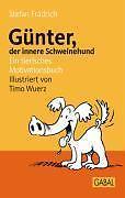 Günter, der innere Schweinehund: Ein tierisches Motivationsbuch von Stefan Frädr