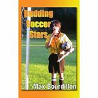 Budding Soccer Stars 9781420884425 by Max Bourdillon Paperback