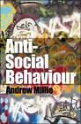 Anti-Social Behaviour by Andrew Millie (Hardback, 2008)