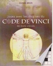 Jouez avec les Enigmes du Code de Vinci.66 mots croisés.Daniel BRUN. Z007