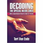 Decoding The Special Needs Child 9781424190430 by Teri Von Ende Paperback
