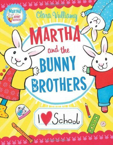 1 of 1 - I Heart School (Martha and the Bunny Brothers), Vulliamy, Clara, Very Good condi