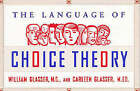 The Language of Choice Theory by William Glasser, Carleen Glasser (Paperback, 1999)