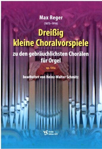 REGER mittel Kirchenorgel Noten 30 kleine Choralvorspiele zu Chorälen