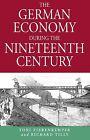 The German Economy during the Nineteenth Century by Toni Pierenkemper, Richard Tilly (Hardback, 2004)