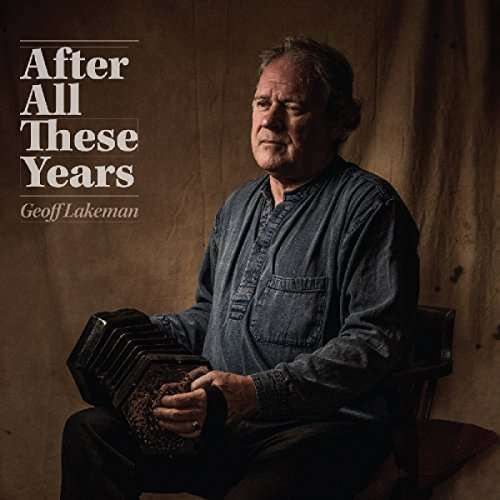 Lakeman Geoff - After All These Years Neuf CD
