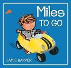 Miles to Go by Jamie Harper (Hardback, 2011)