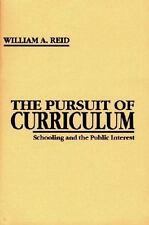 The Pursuit of Curriculum: Schooling and the Public Interest (Issues in Curricul