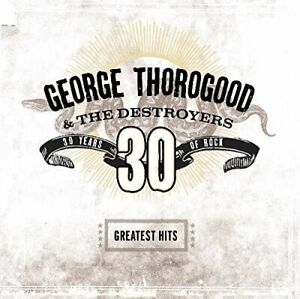 George-Thorogood-and-The-Destroyers-30-Years-of-Rock-The-Greatest-Hits-CD