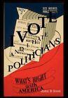 I Vote...and Hate Politicians Good Xlibris Corporation Hardback 9781456809843