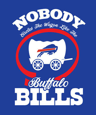 hot sale online 533fc 8fa76 Nobody Circles The Wagon Like The Buffalo Bills shirt Mafia Football  tailgating | eBay