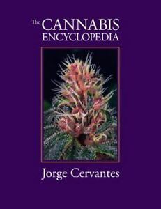 Cannabis Encyclopedia : The Definitive Guide to Cultivation and Consumption o...