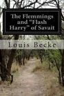 The Flemmings and Flash Harry of Savait by Louis Becke (Paperback / softback, 2015)