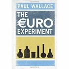 The Euro Experiment by Paul Wallace (Hardback, 2015)