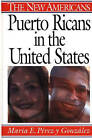 Puerto Ricans in the United States by Maria E.Perez y Gonzalez (Hardback, 2000)