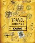 Travel Journal Kauai by Vpjournals (Paperback / softback, 2015)
