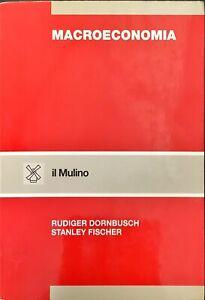 MACROECONOMIA - RÜDIGER DORNBUSCH, STANLEY FISCHER - IL MULINO 1995