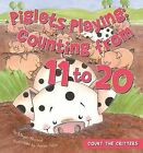 Piglets Playing: Counting from 11 to 20 by Megan Atwood (Hardback, 2012)