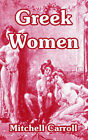Greek Women by Mitchell Carroll (Paperback / softback, 2004)