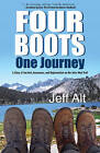Four Boots-One Journey: A Story of Survival, Awareness & Rejuvenation on the John Muir Trail by Jeff Alt (Paperback, 2014)