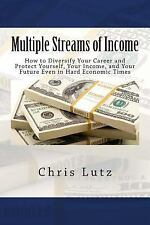 Multiple Streams of Income : How to Diversify Your Career and Protect...