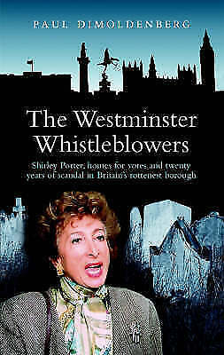 1 of 1 - The Westminster Whistleblowers: Shirley Porter, Homes for Votes and Scandal in B