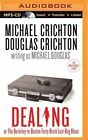 Dealing or the Berkeley-To-Boston Forty-Brick Lost-Bag Blues by Michael Douglas, Michael Crichton, Douglas Crichton (CD-Audio, 2015)