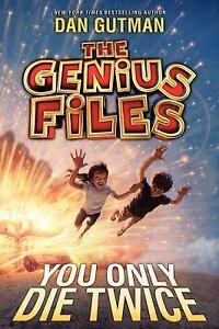 Genius-Files-You-Only-Die-Twice-3-by-Dan-Gutman-2013-Hardcover-Dan-Gutman-2013