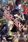 Black Bullet: The Destruction of the World by Fire: Vol. 3: (Novel) by Shiden Kanzaki (Paperback, 2016)