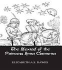 The Alexiad of the Princess Anna Comnena by Elizabeth A. S. Dawes (Hardback, 2005)