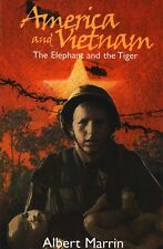 America and Vietnam : The Elephant and the Tiger by Albert Marrin (2002, Paperback)