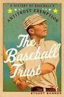The Baseball Trust: A History of Baseball's Antitrust Exemption by Stuart Banner (Paperback, 2014)